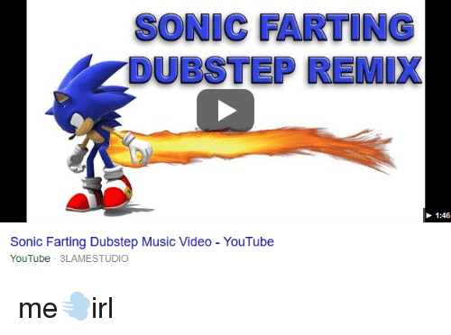SONIC FARTING DUBSTEP REMIX 146 Sonic Farting Dubstep Music Video