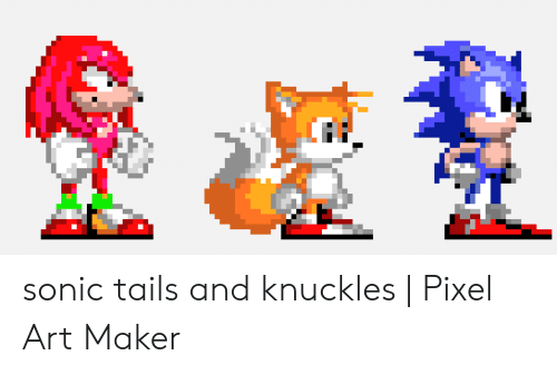 Sonic Tails and Knuckles | Pixel Art Maker | Sonic Meme on ME ME
