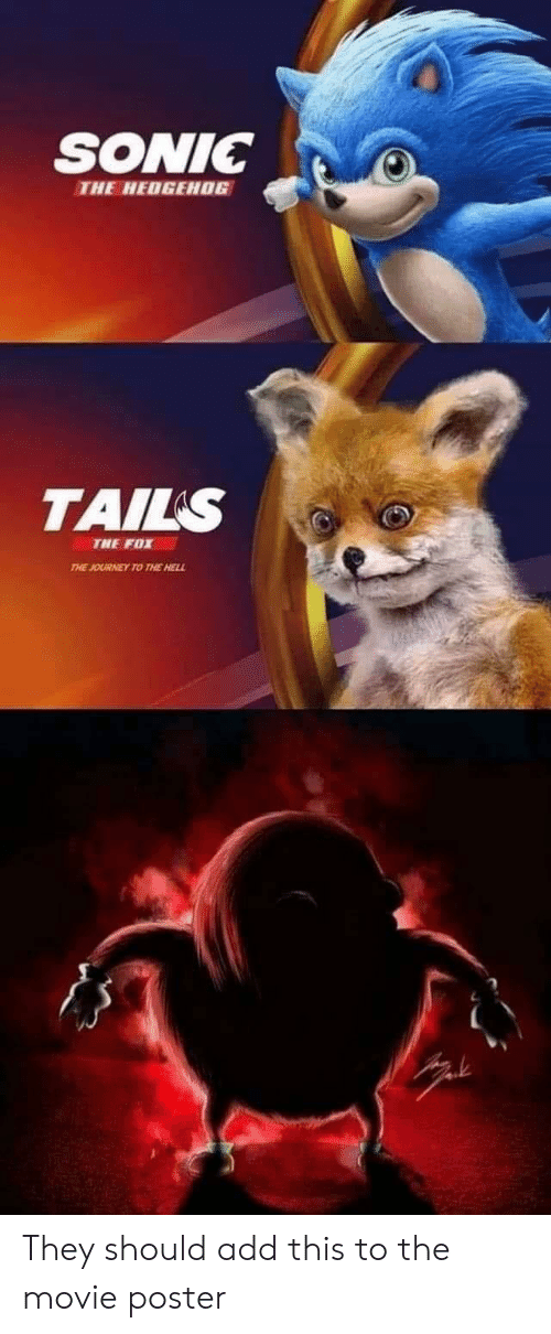 Sonic The Hedgehog Tails The Fox The Journey To The Hell They Should Add This To The Movie Poster Journey Meme On Me Me
