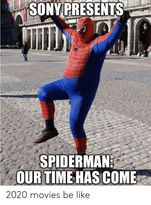 Sony Presents Spiderman Our Time Has Come A 2020 Movies Be Like