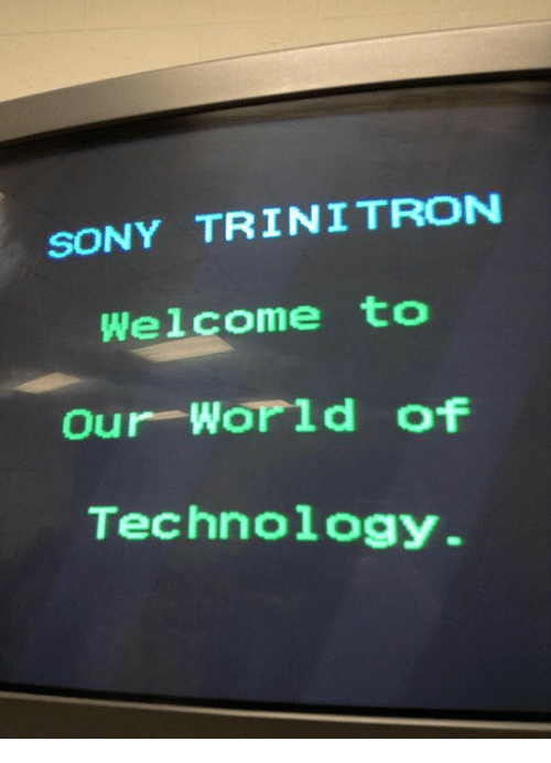 SONY TRINITRON Welcome to Our World of Technology | Sony