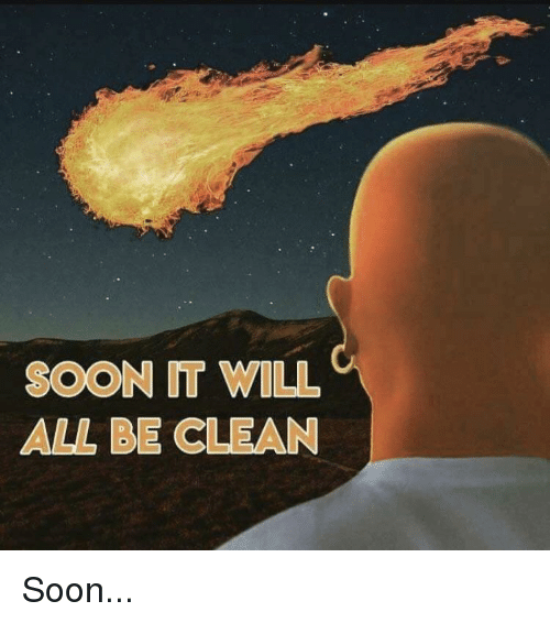 soon-it-will-all-be-clean-soon-42154783.png