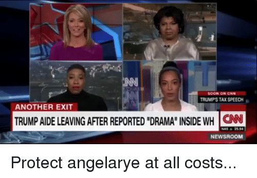 "cnn.com, Memes, and Nas: SOON ON CNN  TRUMP'S TAX SPEECH  ANOTHER EXIT  TRUMP AIDE LEAVING AFTER REPORTED ""DRAMA"" INSIDE WH CN  NAS ▲ 2594  NEWSROOM Protect angelarye at all costs..."