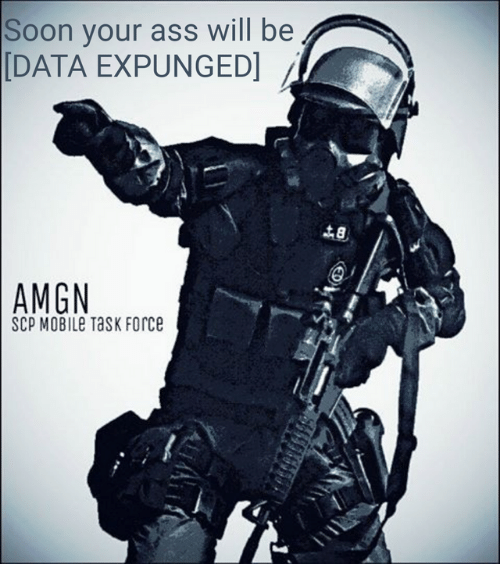 Ass, Soon..., and Mobile: Soon your ass will be  DATA EXPUNGED]  AMGN  SCP MOBILe Task Force