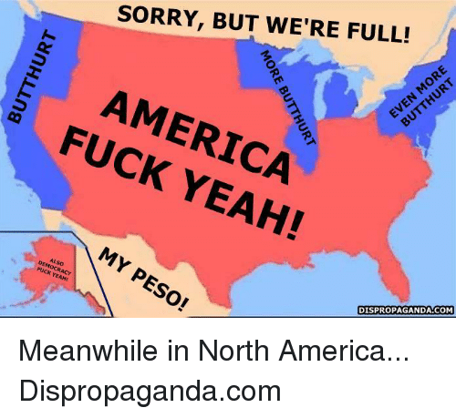sorry but were full america fuck yeah my peso democracy 6279068 america! fuck yeah! memescom america fuck yeah meme on me me