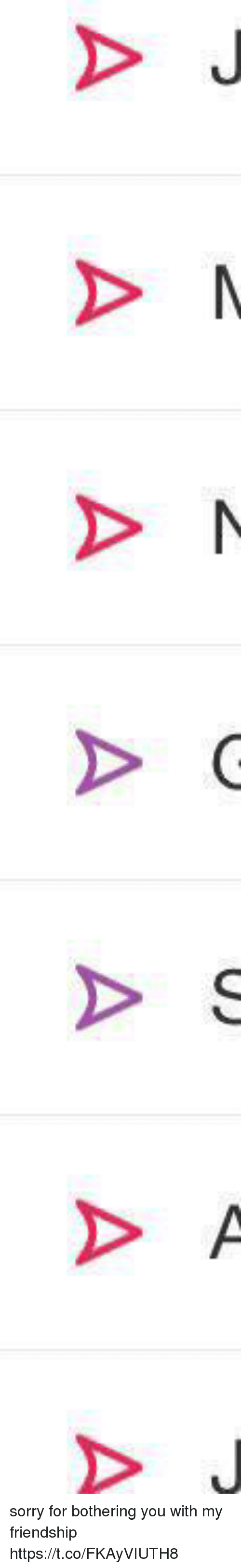 Sorry, Girl Memes, and Friendship: sorry for bothering you with my friendship https://t.co/FKAyVIUTH8