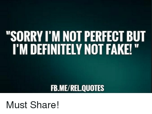 I Am Sorry I Am Not Perfect Quotes 67484 Loadtve