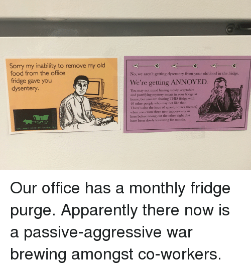 Sorry My Inability to Remove My Old Food From the Office