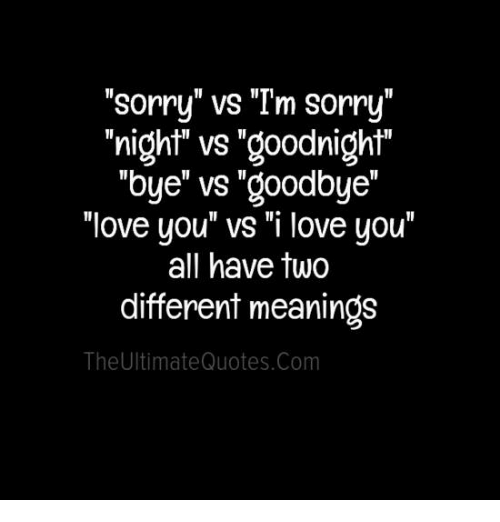 Sorry Vs Im Sorry Night Vs Goodnight Bye Vs Goodbye Love You Vs I