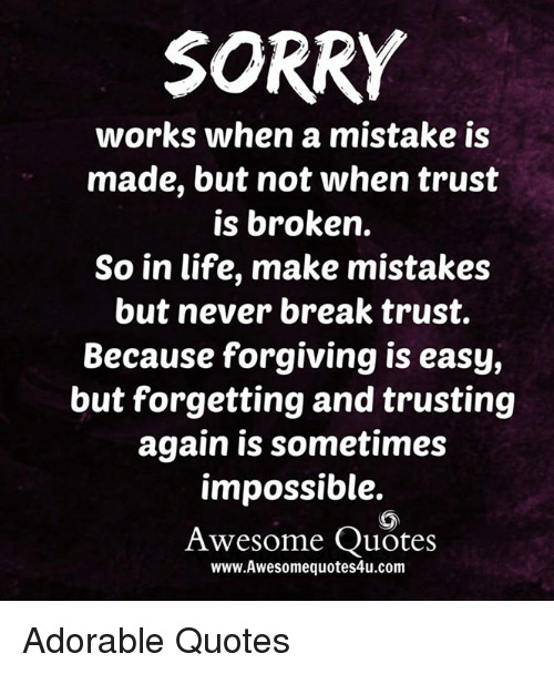 Sorry Works When A Mistake Is Made But Not When Trust Is Broken So