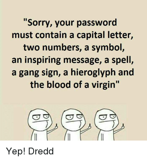 Sorry Your Password Must Contain A Capital Letter Two Numbers A