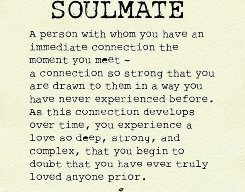 SOULMATE a Person With Whom You Have an Immediate Connection