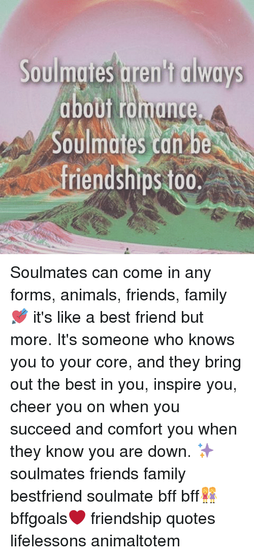 Soulmates Aren Always About Rotunde Soulmates Tan Be Friendships 00