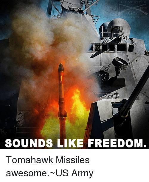 SOUNDS LIKE FREEDOM Tomahawk Missiles Awesome~US Army   Army