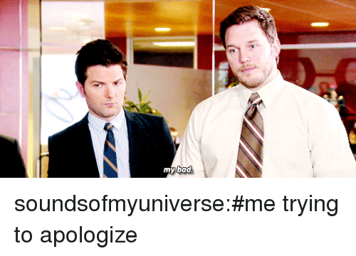 Tumblr, Blog, and Http: soundsofmyuniverse:#me trying to apologize