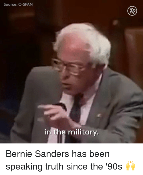 Bernie Sanders, Memes, and Military: Source: C-SPAN  in the military. Bernie Sanders has been speaking truth since the '90s 🙌