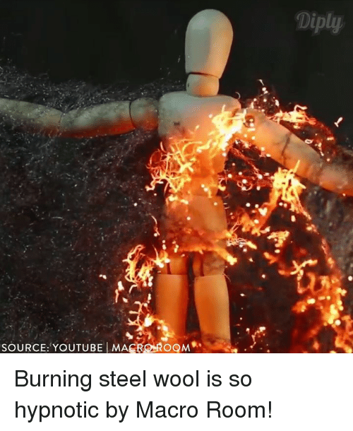 Memes, 🤖, and Youtuber: SOURCE: YOUTUBE MACROROGM  a Burning steel wool is so hypnotic by Macro Room!