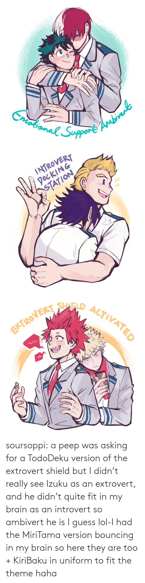 Introvert, Lol, and Target: soursoppi:  a peep was asking for a TodoDeku version of the extrovert shield but I didn't really see Izuku as an extrovert, and he didn't quite fit in my brain as an introvert so ambivert he is I guess lol-I had the MiriTama version bouncing in my brain so here they are too + KiriBaku in uniform to fit the theme haha