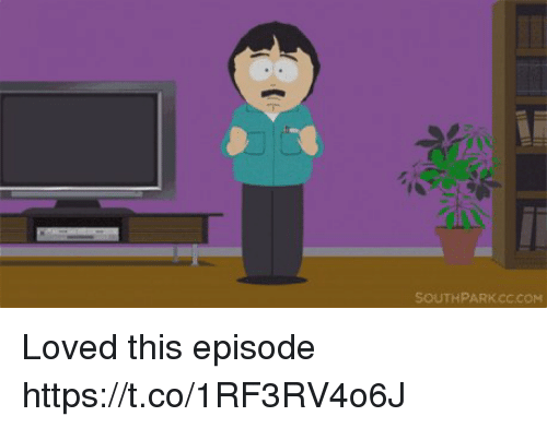 SOUTHPARKCCCOM Loved This Episode Httpstco1RF3RV4o6J | Southpark