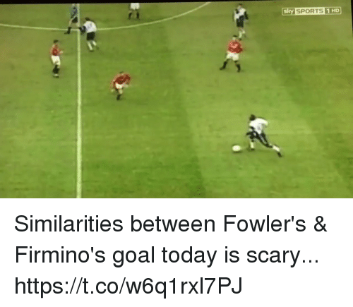 me.me: soy SPORTS 1 HD Similarities between Fowler's & Firmino's goal today is scary...  https://t.co/w6q1rxl7PJ