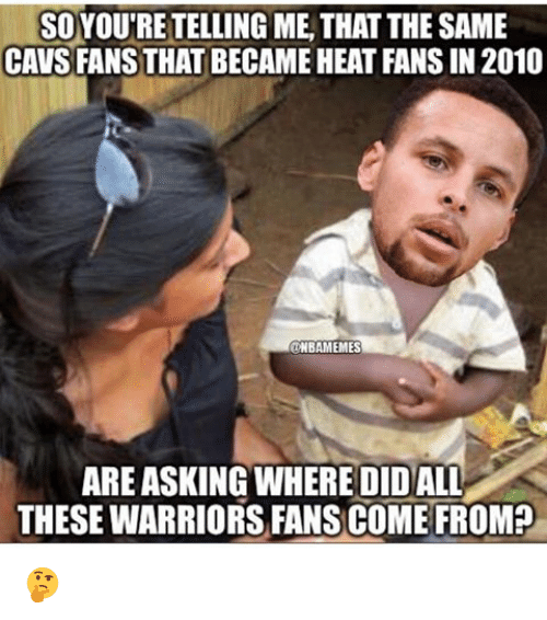 soyoutre telling methat the same cavs fans that became heat 766009 ✅ 25 best memes about heat fans heat fans memes,Heat Fans Meme