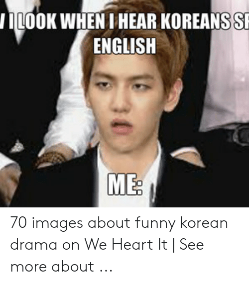 Sp Ilook When Ihear Koreans S English 70 Images About Funny Korean