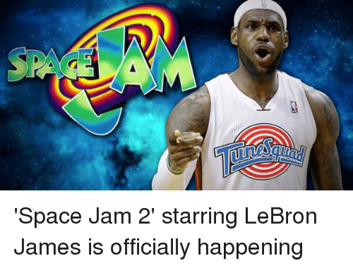 32eb594c72324d Space Jam 2  Starring LeBron James Is Officially Happening