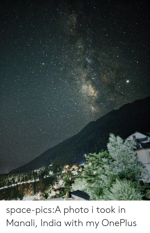 Space-picsA Photo I Took in Manali India With My OnePlus | Tumblr