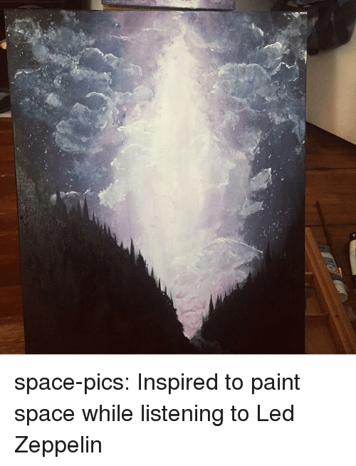 Space-Pics Inspired to Paint Space While Listening to Led