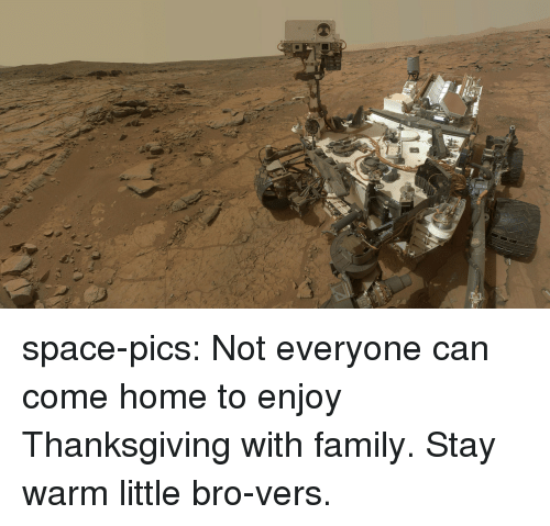 Family, Thanksgiving, and Tumblr: space-pics:  Not everyone can come home to enjoy Thanksgiving with family. Stay warm little bro-vers.