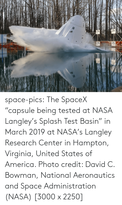 """America, Nasa, and Tumblr: space-pics:  The SpaceX """"capsule being tested at NASA Langley's Splash Test Basin"""" in March 2019 at NASA's Langley Research Center in Hampton, Virginia, United States of America. Photo credit: David C. Bowman, National Aeronautics and Space Administration (NASA) [3000 x 2250]"""