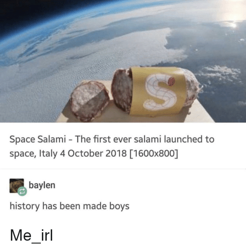 History, Space, and Italy: Space Salami - The first ever salami launched to  space, Italy 4 October 2018 [1600x800]  baylen  history has been made boys Me_irl