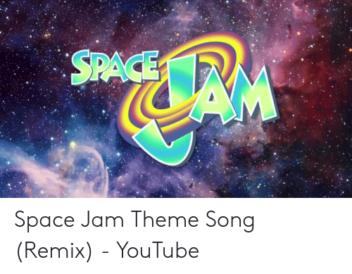 SPACE Space Jam Theme Song Remix - YouTube | Youtube com