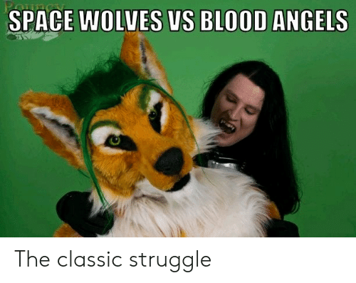 Struggle, Angels, and Space: SPACE WOLVES VS BLOOD ANGELS The classic struggle