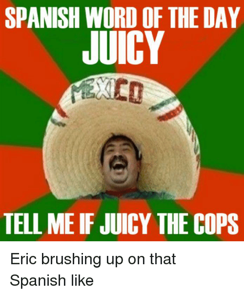 spanish word of the day juicy tell me if juicy 22861018 welcome to fishtrap memecrunchcom pike county kentucky meme on me me