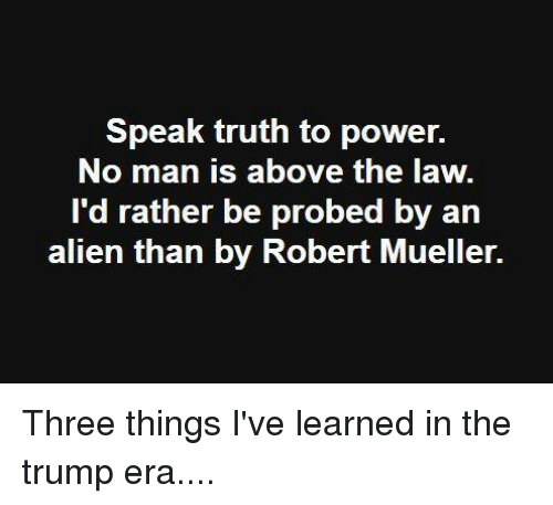 Trump Is Not Above The Law Home: Speak Truth To Power No Man Is Above The Law 'D Rather Be
