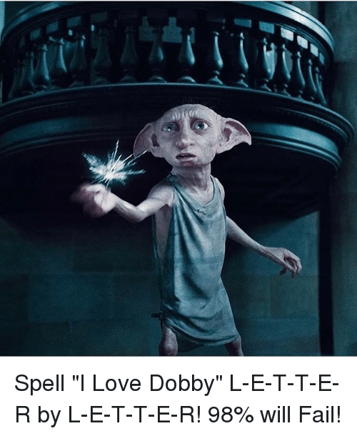 "Memes, 🤖, and Spelling: Spell ""I Love Dobby"" L-E-T-T-E-R by L-E-T-T-E-R! 98% will Fail!"