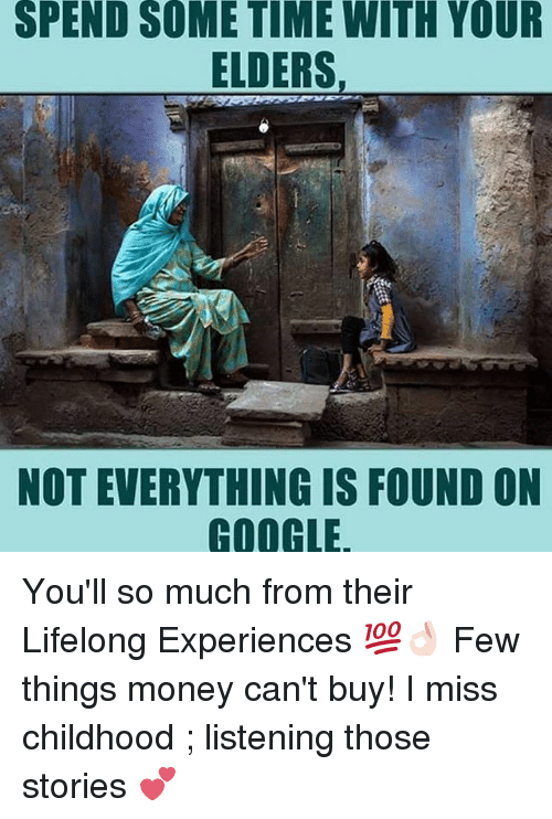 Dekh Bhai, International, and Miss: SPEND SOME TIME WITH YOUR  ELDERS,  NOT EVERYTHING IS FOUND ON  GOOGLE You'll so much from their Lifelong Experiences 💯👌🏻 Few things money can't buy! I miss childhood ; listening those stories 💕
