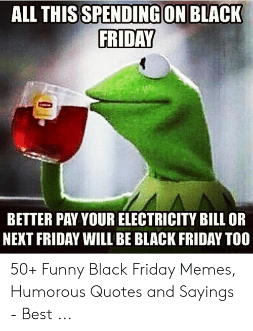 SPENDING ON BLACK FRIDAY ALL THIS BETTER PAY YOUR ...