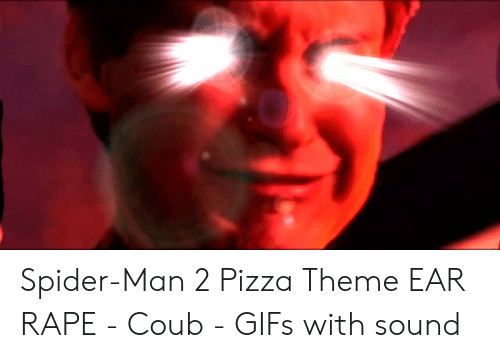 Spider Man 2 Pizza Theme Ear Rape Coub Gifs With Sound