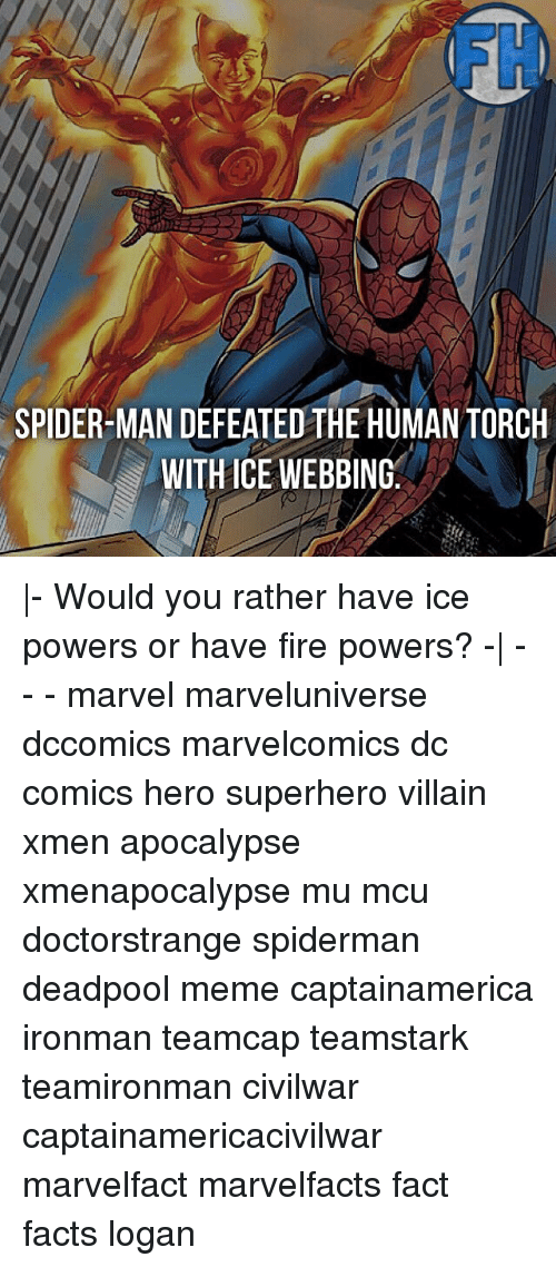 SPIDER MAN DEFEATED THE HUMANTORCH WITH ICE WEBBING |- Would