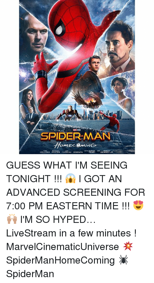 Memes, Spider, and SpiderMan: SPIDER-MAN  HOLLANO KCATON FAVREAU ZENDAYATOE  NDAYA WTH MARI  D0  TOME  DOWNEY JR GUESS WHAT I'M SEEING TONIGHT !!! 😱 I GOT AN ADVANCED SCREENING FOR 7:00 PM EASTERN TIME !!! 😍🙌🏽 I'M SO HYPED… LiveStream in a few minutes ! MarvelCinematicUniverse 💥 SpiderManHomeComing 🕷 SpiderMan