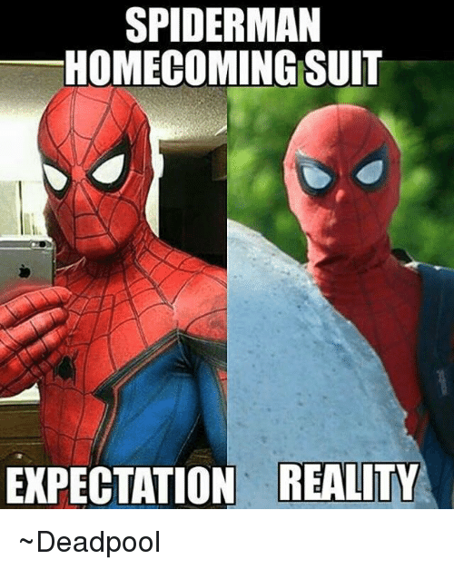 SpiderMan, Deadpool, and Avengers: SPIDERMAN  HOMECOMING SUIT  EXPECTATION REALITY ~Deadpool
