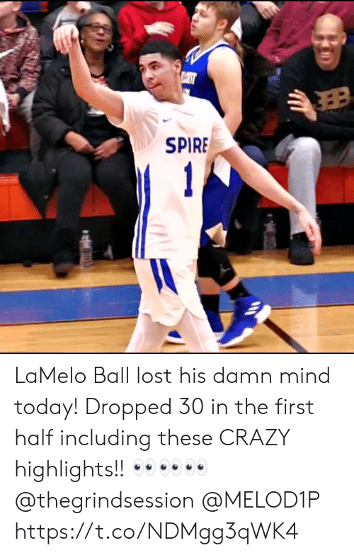 Crazy, Memes, and Lost: SPIRE LaMelo Ball lost his damn mind today! Dropped 30 in the first half including these CRAZY highlights!! 👀👀👀  @thegrindsession @MELOD1P https://t.co/NDMgg3qWK4