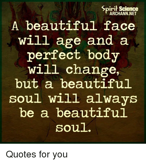 Spirit Science Archannnet A Beautiful Face Will Age And A Perfect