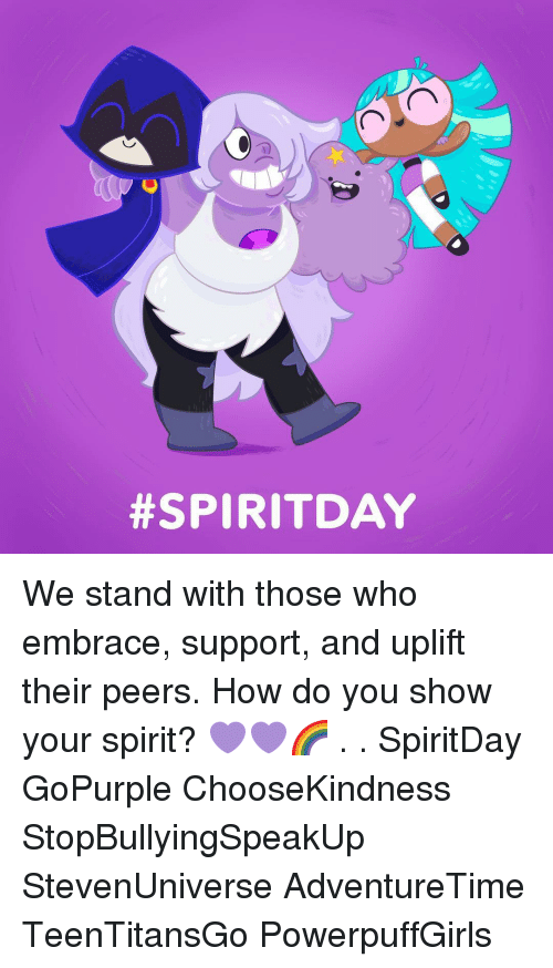 Memes, Spirit, and 🤖: We stand with those who embrace, support, and uplift their peers. How do you show your spirit? 💜💜🌈 . . SpiritDay GoPurple ChooseKindness StopBullyingSpeakUp StevenUniverse AdventureTime TeenTitansGo PowerpuffGirls