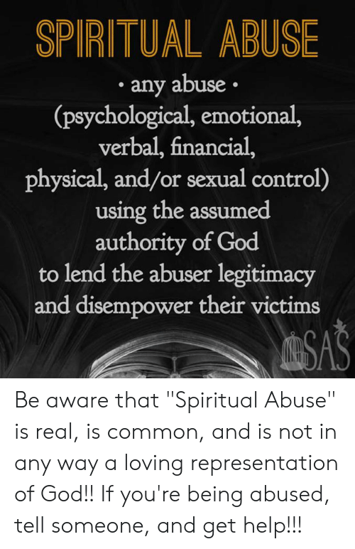 SPIRITUAL ABUSE Any Abuse Psychological Emotional Verbal