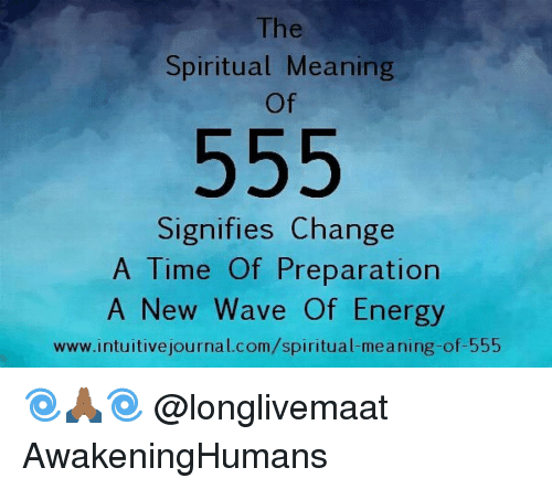 Spiritual Meaning 555 Signifies Change A Time Of Preparation