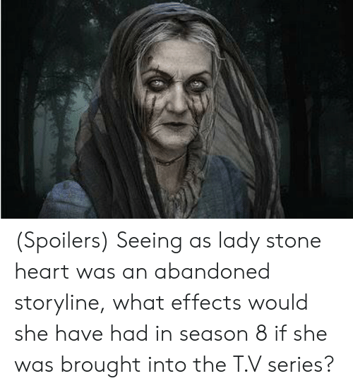 Heart, Stone, and She: (Spoilers) Seeing as lady stone heart was an abandoned storyline, what effects would she have had in season 8 if she was brought into the T.V series?