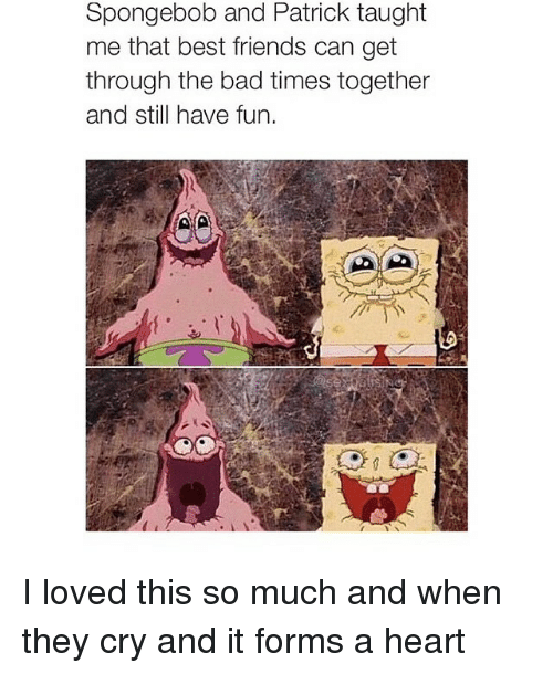 Spongebob And Patrick Taught Me That Best Friends Can Get Through